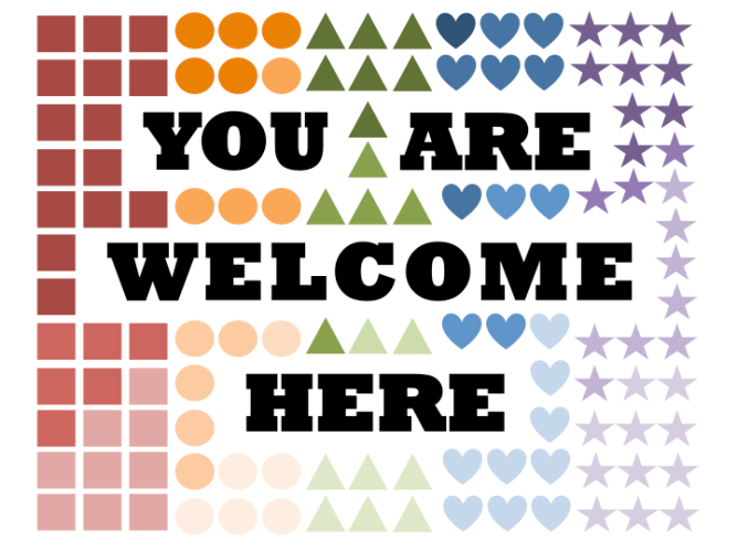 "Black text on a background of rainbow-colored shapes that says ""You are welcome here."""